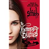 The Vampire Diaries: The Hunters: Phantomvon &#34;L. J. Smith&#34;