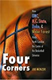img - for Four Corners: How UNC, N.C. State, Duke, and Wake Forest Made North Carolina the Center of the Basketball Universe by Menzer, Joe (2004) Paperback book / textbook / text book