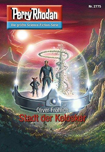 Perry Rhodan 2775: Stadt der Kelosker (Heftroman): Perry Rhodan-Zyklus