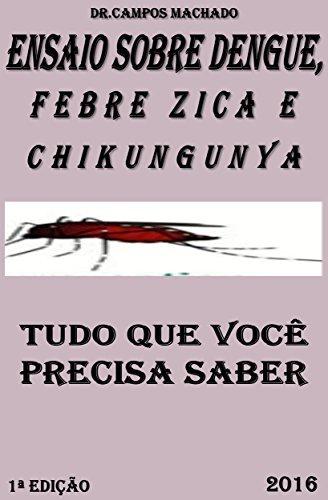 ensaio-sobre-dengue-febre-zica-e-febre-chikungunya-tudo-que-voce-precisa-saber-portuguese-edition