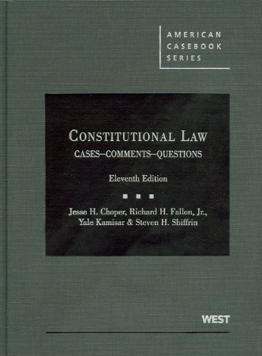 Constitutional Law: Cases Comments and Questions,11th (American Casebook)