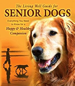 The Living Well Guide To Senior Dogs by TFH/NYLABONE