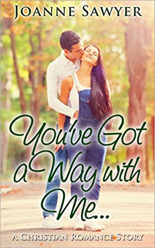 Christian Romance: You've Got a Way With Me: A Beautiful Christian Romance Story...
