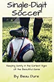 Single-Digit Soccer: Keeping Sanity in the Earliest Ages of the Beautiful Game