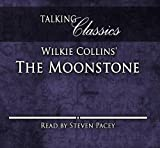 Wilkie Collins Wilkie Collins' The Moonstone (Talking Classics)