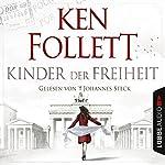 Kinder der Freiheit (Die Jahrhundert-Saga 3)   Ken Follett