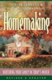 Homemaking: Nurturing Your Family in Todays World
