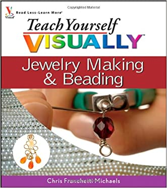 Teach Yourself VISUALLY Jewelry Making and Beading