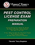 """Termite"" Terrys Pest Control License Exam Preparation Manual: Everything You Need To Know To Pass A State License Exam On Your First Try!"