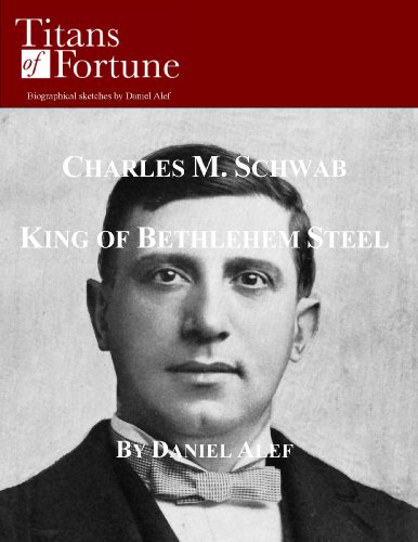 charles-m-schwab-king-of-bethlehem-steel-english-edition