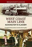 Bradshaws Guide: Manchester to Glasgow: Volume 10: West Coast Line (Bradshaws Guides)