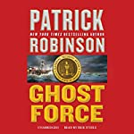 Ghost Force: The Admiral Arnold Morgan Series, Book 9 | Patrick Robinson