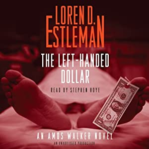The Left-Handed Dollar: An Amos Walker Novel | [Loren Estleman]