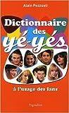 echange, troc Alain Pozzuoli - Dictionnaire des yé-yés à l'usage des fans