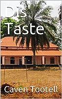 Dis' Taste