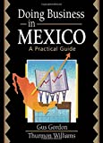 img - for Doing Business in Mexico: A Practical Guide by Stevens, Robert E, Loudon, David L, Gordon, Gus, Williams, T (2002) Hardcover book / textbook / text book