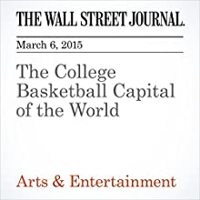 The College Basketball Capital of the World (       UNABRIDGED) by Ben Cohen, Kevin Clark Narrated by Ken Borgers