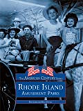 img - for Rhode Island Amusement Parks (American Century Series) book / textbook / text book