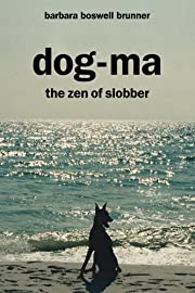 Dog-Ma, The Zen Of Slobber