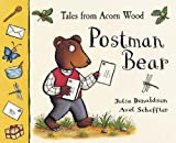 Julia Donaldson Tales of Acorn Wood:Postman Bear(PB: A lift-the-flap book (Tales from Acorn Wood)