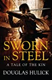 Sworn in Steel: A Tale of the Kin: Book Two