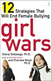 Girl Wars: 12 Strategies That Will End Female Bullying