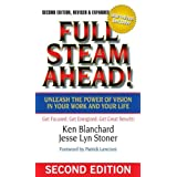 Full Steam Ahead! Unleash the Power of Vision in Your Work and Your Life, 2n