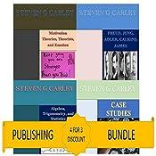 Kindle Publishing Bundle: Case Studies + Algebra, Trigonometry, and Statistics + Freud, Jung, Adler, Calkins, James + Motivation Theories, Theorists, and Emotion | [Steven G Carley]