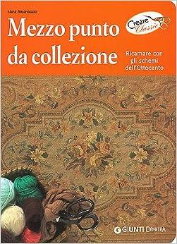collezione. Ricamare con gli schemi dell'Ottocento (Italian) Paperback