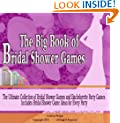 The Big Book of Bridal Shower Games: If You Are Looking for Unique Bridal Shower Games and Bachelorette Party Games for the Most Fun Ever You Will Find Them Here
