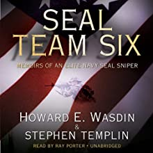 SEAL Team Six: Memoirs of an Elite Navy SEAL Sniper (       UNABRIDGED) by Howard E. Wasdin, Stephen Templin Narrated by Ray Porter