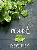 Top 50 Most Delicious Mint Recipes (Recipe Top 50s Book 55)