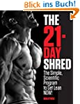 The 21-Day Shred: The Simple, Scienti...