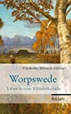 Worpswede: Leben in einer Künstlerkolonie