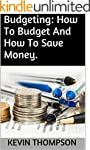 Budgeting: How To Budget And How To S...