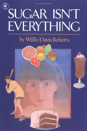 Sugar Isn't Everything, Roberts, Willo Davis