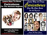 img - for 2 Books - Learn How to Draw Caricatures Step By Step Guide For the Beginner - Learn How to Draw Caricatures For the Absolute Beginner (Learn to Draw Book 37) book / textbook / text book