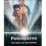 """Police - Porno: Der Bulle und der Strichervon """"Bonnyb."""""""