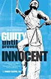 img - for Guilty Until Proven Innocent: A Practitioner's and Judge's Guide to the Pennsylvania Post-Conviction Relief Act (PCRA) book / textbook / text book