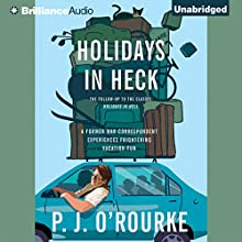Holidays in Heck Audiobook by P.J. O'Rourke Narrated by Dan John Miller