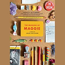 The Meaning of Maggie Audiobook by Megan Jean Sovern Narrated by Therese Plummer
