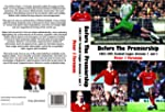 Before the Premiership: 1962-1992 Foo...