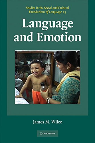 Language and Emotion Paperback: An Introduction (Studies in the Social and Cultural Foundations of Language)