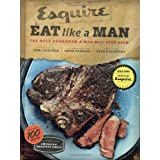 Eat Like a Man: The Only Cookbook a Man Will Ever Need ~ Ryan D'Agostino