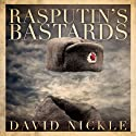 Rasputin's Bastards (       UNABRIDGED) by David Nickle Narrated by Ken Kliban