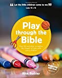 Play Through the Bible (Beginning With God)