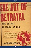 img - for The Art of Betrayal: The Secret History of MI6: Life and Death in the British Secret Service book / textbook / text book
