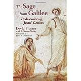 The Sage from Galilee: Rediscovering Jesus' Genius ~ David Flusser