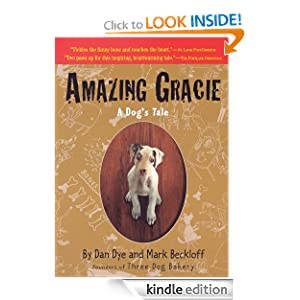 Kindle Book Bargains: Amazing Gracie: A Dog's Tale, by Dan Dye, Mark Beckloff. Publisher: Workman Publishing Company (March 4, 2003)