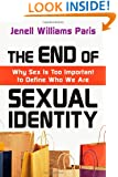 The End of Sexual Identity: Why Sex Is Too Important to Define Who We Are